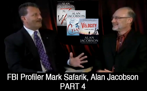 FBI Profiler Mark Safarik & Author Alan Jacobson (Part 4)