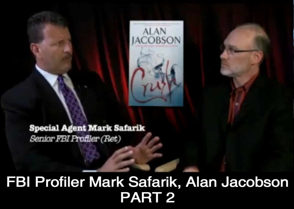 FBI Profiler Mark Safarik & Author Alan Jacobson (Part 2)