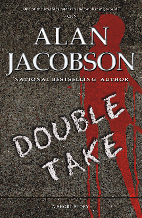 Double Take | A stand alone Short Story by Alan Jacobson