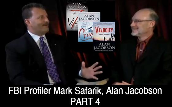 FBI Profiler Mark Safarik & Author Alan Jacobson (Part 4)