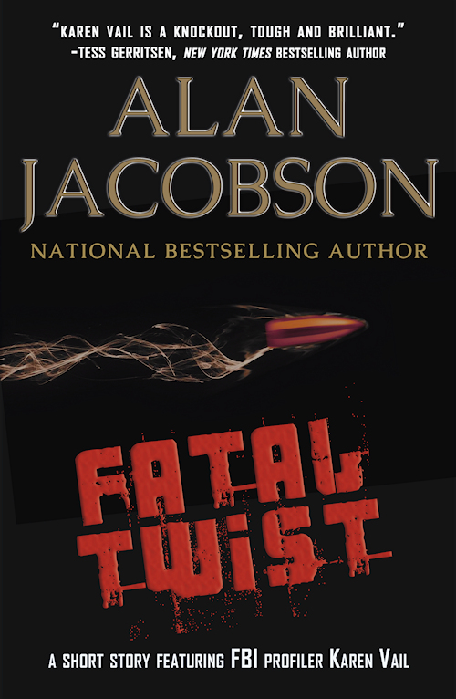 Fatal Twist | A stand alone Short Story by Alan Jacobson